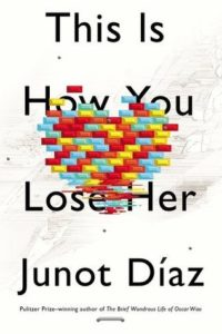 Junot Diaz, This Is How You Lose Her