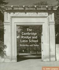 The Cambridge Rindge & Latin School: Yesterday and Today