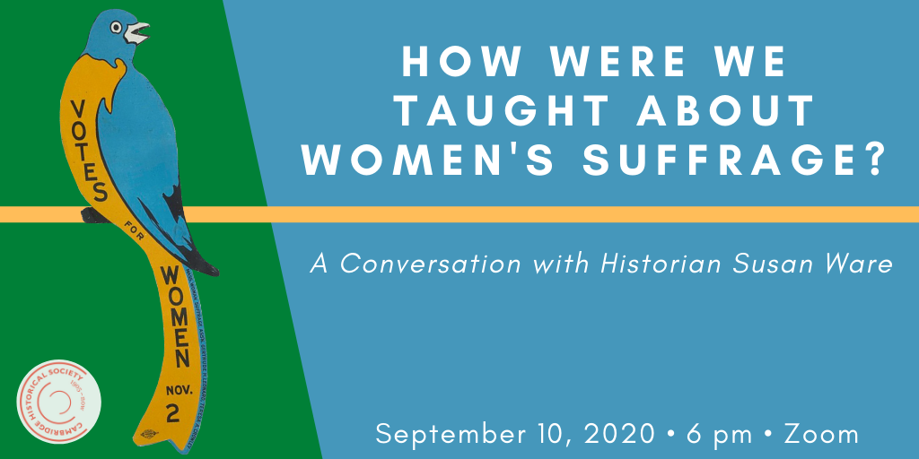 How Were We Taught About Women's Suffrage? A Conversation with Historian Susan Ware